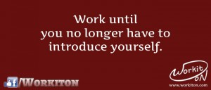 Workiton  no need to introduce yourself
